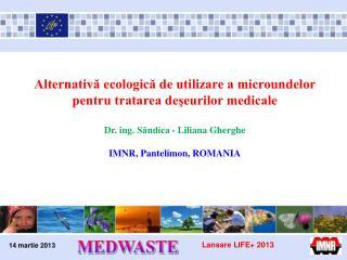 Alternativă ecologică de utilizare a microundelor pentru tratarea deşeurilor medicale