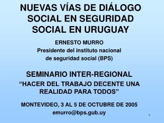 NUEVAS V�AS DE DI�LOGO SOCIAL EN SEGURIDAD SOCIAL EN URUGUAY