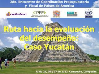 Junio 25, 26 y 27 de 2012, Campeche, Campeche.