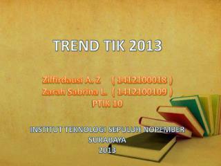 TREND TIK 2013