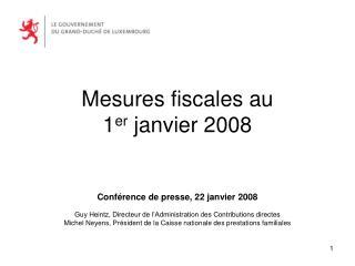 Mesures fiscales au  1 er  janvier 2008