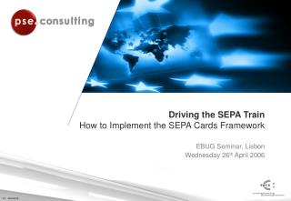 Driving the SEPA Train How to Implement the SEPA Cards Framework