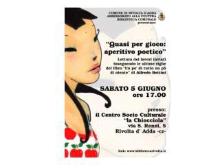 """"""" Quasi per gioco: aperitivo poetico """"  Sabato 5 giugno 2010 ore 17 Centro Socio Culturale"""