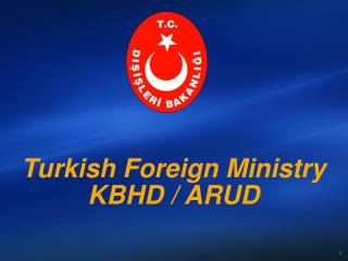 Turkish Foreign Ministry  KBHD / ARUD