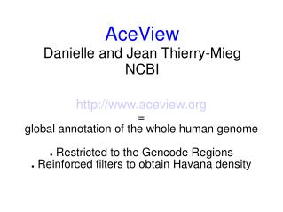 AceView Danielle and Jean Thierry-Mieg NCBI
