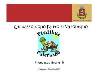 Un passo dopo l'altro si va lontano Francesca Brunetti
