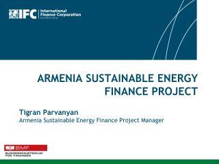 ARMENIA SUSTAINABLE ENERGY FINANCE PROJECT