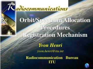 Yvon Henri yvon.henri@itut Radiocommunication   Bureau ITU