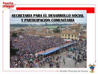 SECRETARIA PARA EL DESARROLLO SOCIAL Y PARTICIPACION COMUNITARIA