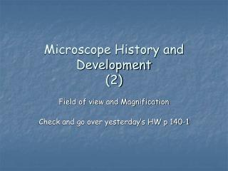 Microscope History and Development 2