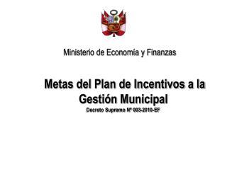 Metas del Plan de Incentivos a la Gestión Municipal  Decreto Supremo Nº 003-2010-EF