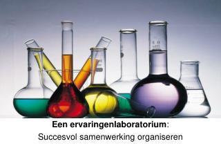 Een ervaringenlaboratorium :  Succesvol samenwerking organiseren