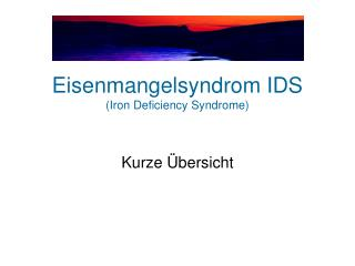 Eisenmangelsyndrom IDS Iron Deficiency Syndrome