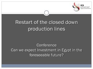 Restart of the closed down production lines