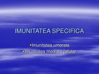 IMUNITATEA SPECIFICA