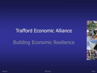 Trafford Economic Alliance Building Economic Resilience