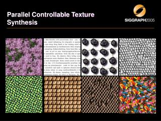 Parallel Controllable Texture Synthesis