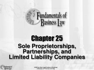 Chapter 25 Sole Proprietorships,  Partnerships, and  Limited Liability Companies