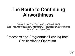Processes and Programmes Leading from Certification to Operation