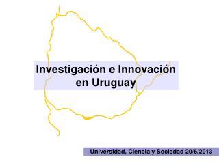Investigación e Innovación en Uruguay