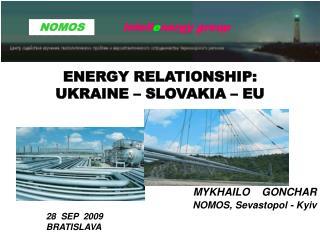 ENERGY RELATIONSHIP: UKRAINE – SLOVAKIA – EU