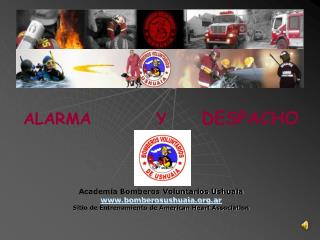 ALARMA Y  DESPACHO Academia Bomberos Voluntarios Ushuaia bomberosushuaia.ar