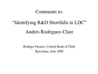 "Comments to: ""Identifying R&D Shortfalls in LDC"" Andrés Rodriguez-Clare"