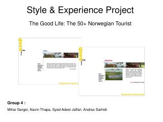 Style & Experience Project The Good Life: The 50+ Norwegian Tourist