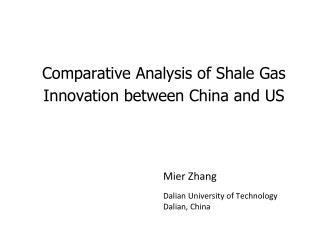 Comparative Analysis of Shale Gas Innovation between China and US