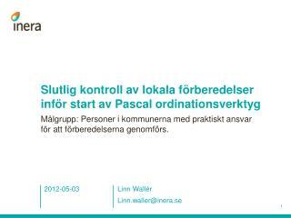 Slutlig kontroll av lokala förberedelser inför start av Pascal ordinationsverktyg