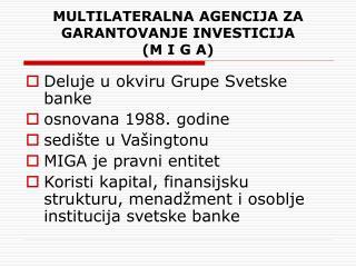 MULTILATERALNA AGENCIJA  Z A GARANTOVANJE  INVESTICIJA  (M I G A)