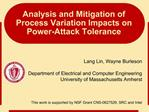 Analysis and Mitigation of  Process Variation Impacts on  Power-Attack Tolerance