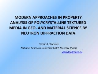 Victor B.  Yakovlev National Research University  MIET, Moscow ,  Russia yakovlev@miee.ru