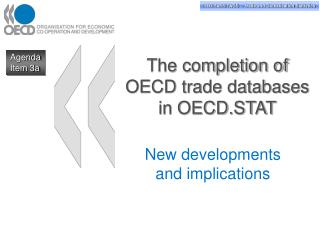 The completion of  OECD trade databases in OECD.STAT