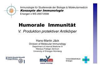 Humorale  Immunität V. Produktion protektiver Antikörper