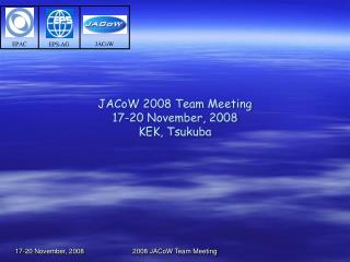 JACoW 2008 Team Meeting 17-20 November, 2008 KEK, Tsukuba