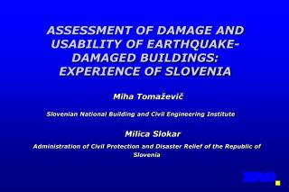 ASSESSMENT OF DAMAGE AND USABILITY OF EARTHQUAKE-DAMAGED BUILDINGS: EXPERIENCE OF SLOVENIA