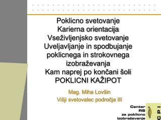 Mag. Miha Lovšin Višji svetovalec področja III