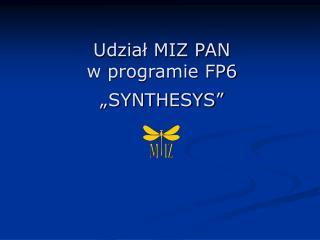 """Udział MIZ PAN w programie FP6 """"SYNTHESYS"""""""