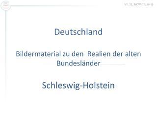 Deutschland Bildermaterial zu den  Realien der alten Bundesländer Schleswig-Holstein