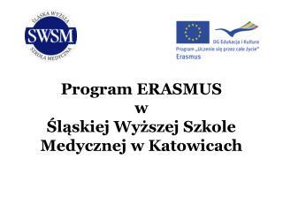 Program ERASMUS w  Śląskiej Wyższej Szkole Medycznej w Katowicach