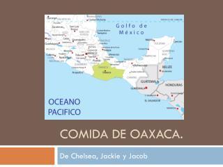 COMIDA DE OAXACA.