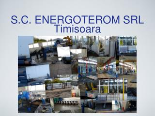 S.C. ENERGOTEROM SRL   Timisoara