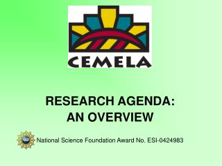 RESEARCH AGENDA: AN OVERVIEW National Science Foundation Award No. ESI-0424983