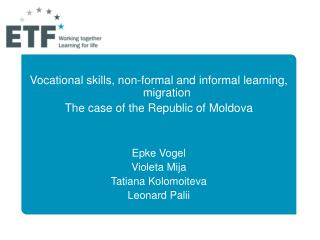 Vocational skills, non-formal and informal learning, migration The case of the Republic of Moldova