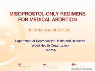 MISOPROSTOL-ONLY REGIMENS FOR MEDICAL ABORTION