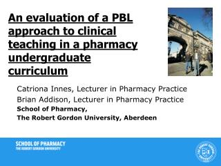 An evaluation of a PBL approach to clinical teaching in a pharmacy undergraduate curriculum