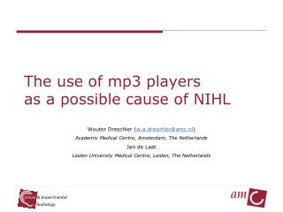 The use of mp3 players  as a possible cause of NIHL
