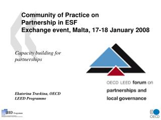 Community of Practice on  Partnership in ESF Exchange event, Malta, 17-18 January 2008