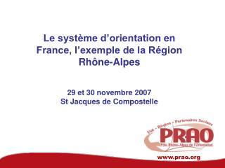 Le système d'orientation en France, l'exemple de la Région Rhône-Alpes 29 et 30 novembre 2007